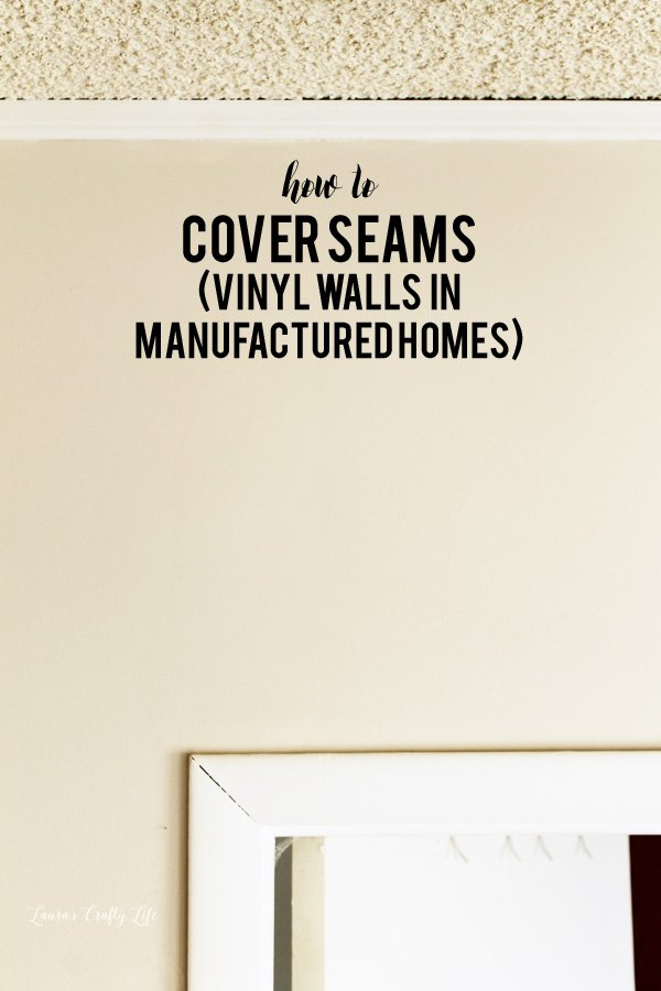 How to cover seams on vinyl walls in manufactured homes use tape and