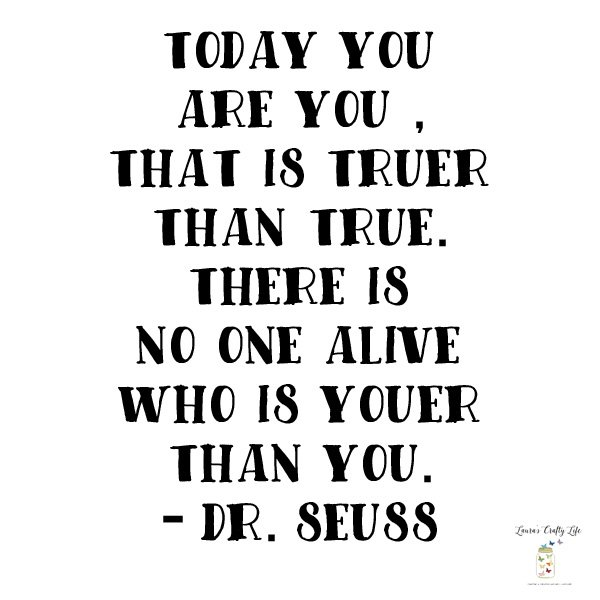 Today you are you - Dr. Seuss