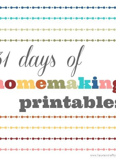 31 days of homemaking printables. Free printables to organize your life in your home management binder.