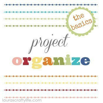 Project Organize The Basics at Laura's Crafty Life