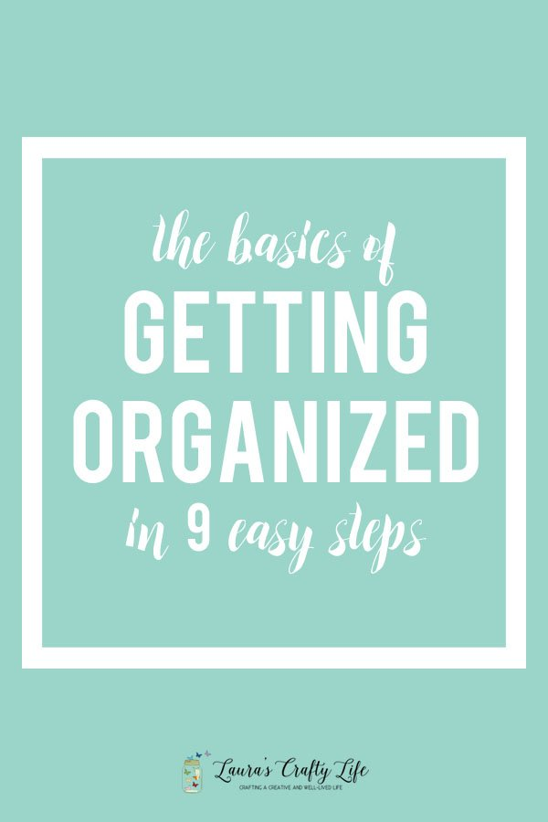 The basics of getting organized in 9 easy steps