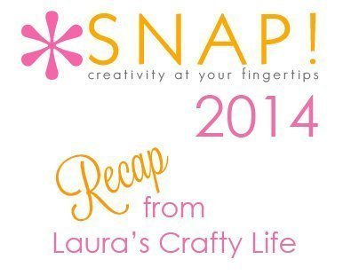 Snap Conference 2014 Recap from Laura's Crafty Life