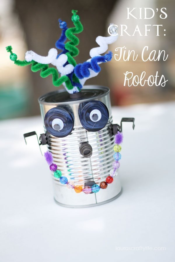 Kid's Craft - Tin Can Robots by Laura's Crafty Life
