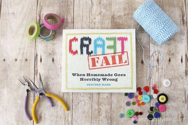 CraftFail by Heather Mann - Book Review by Laura's Crafty Life