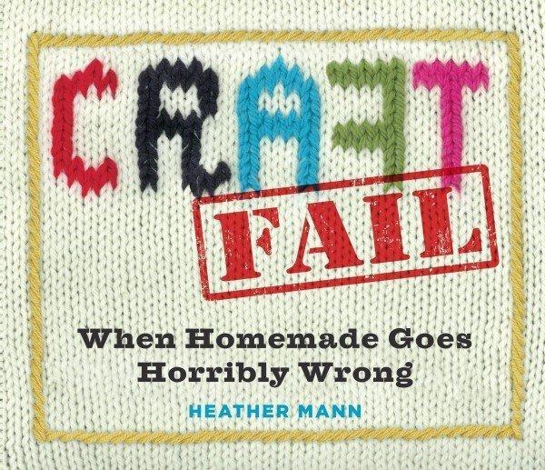 CraftFail by Heather Mann