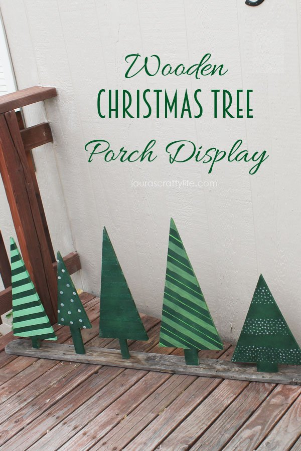 Wooden Christmas Tree Porch Display - Laura's Crafty Life