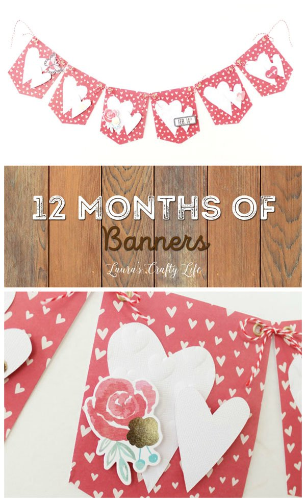 February Heart Banner - 12 Months of Banners  Laura's Crafty Life