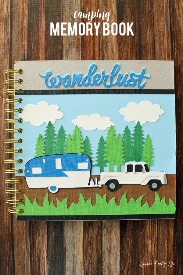Camping Memory Book made with Cricut Explore and Cinch Tool