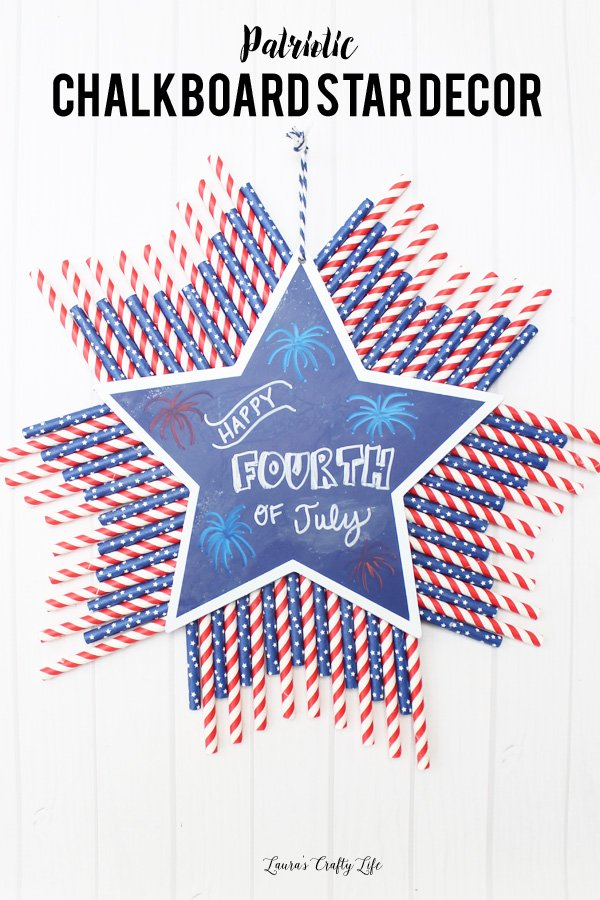 Patriotic Chalkboard Star Decor - made with a star chalkboard and paper straws