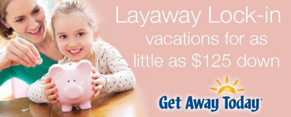 Get Away Today Layaway Lock-In