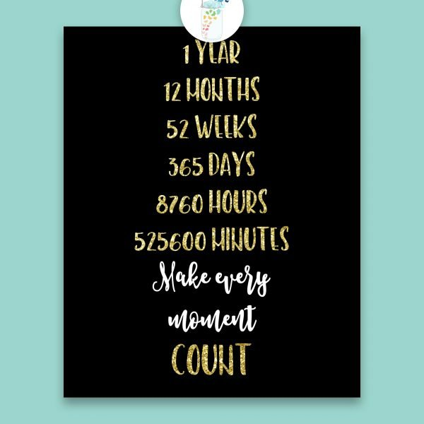 make every moment count digital printable