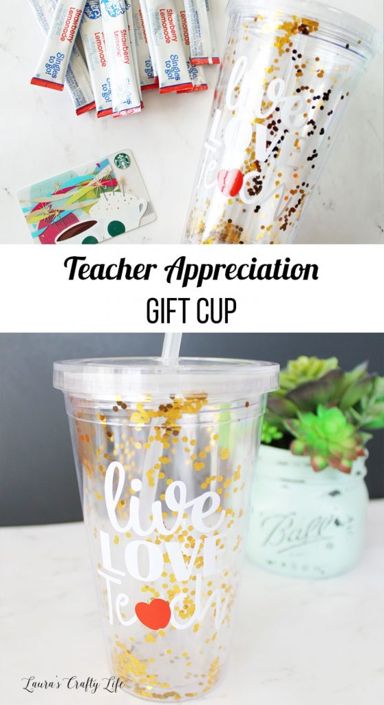 fcaf682e15b Teacher Appreciation Gift Cup - Laura's Crafty Life