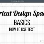 Cricut Design Space Basics - How to Use Text
