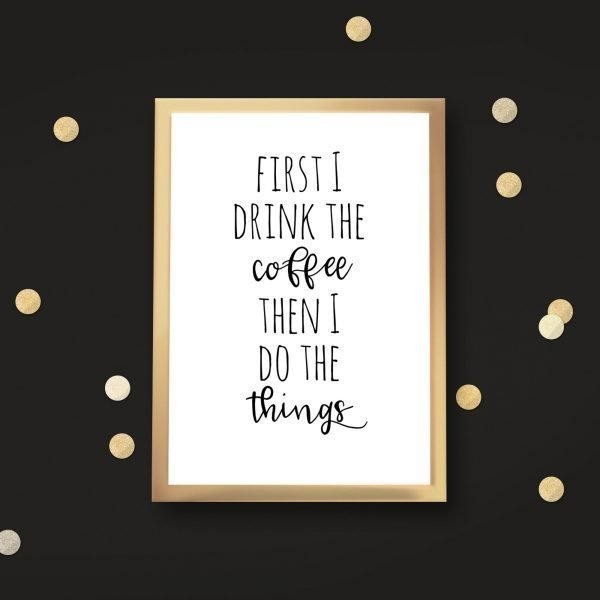 first i drink the coffee black wall mockup