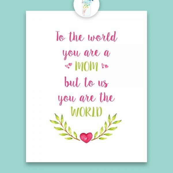 mom you are the world digital printable