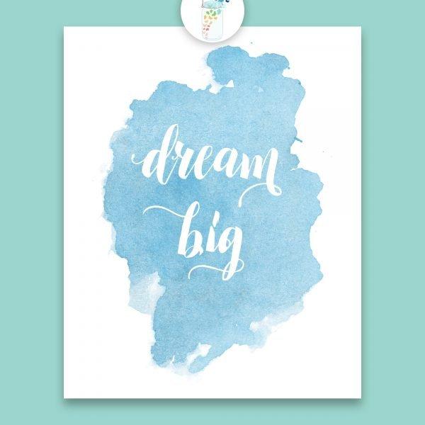 dream big digital printable