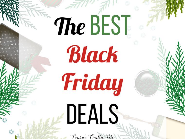 The Best Black Friday Deals 2018 - Lauras Crafty Life