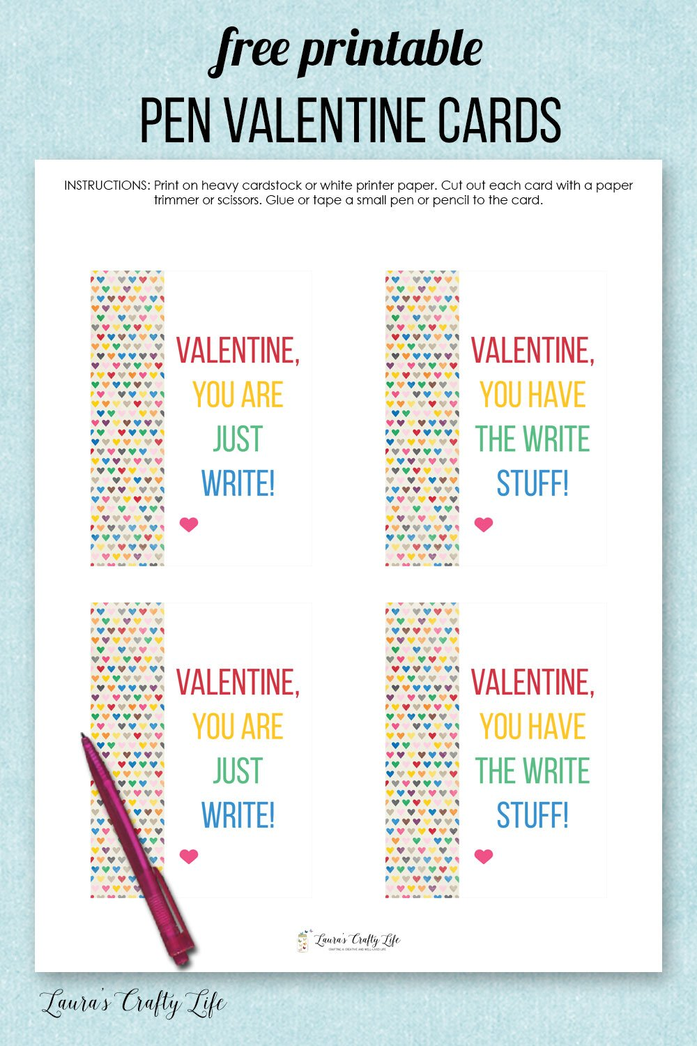 "Free Printable Pen Valentines. Tell friends and classmates they have the ""write"" stuff for Valentine's Day with these free printable pen Valentines. #laurascraftylife #freeprintable #valentinesday #kids"