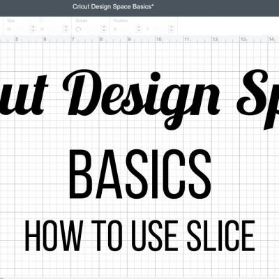 Cricut Design Space Basics how to use slice