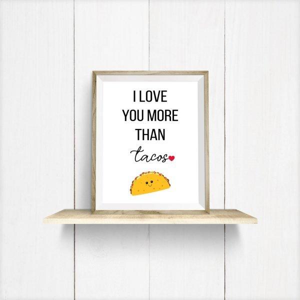 love you more than tacos frame on shelf