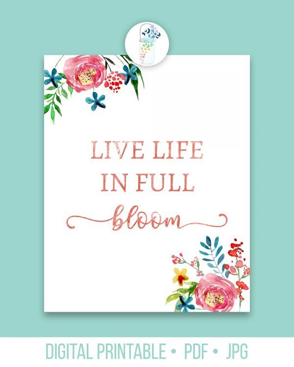 live life in full bloom printable