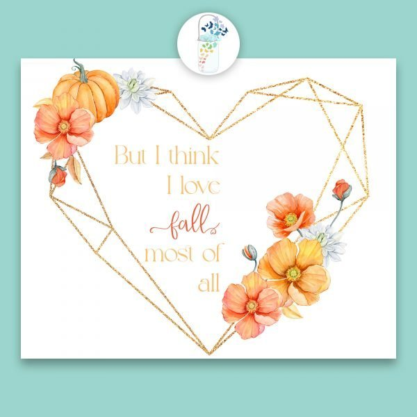 love fall most of all digital printable
